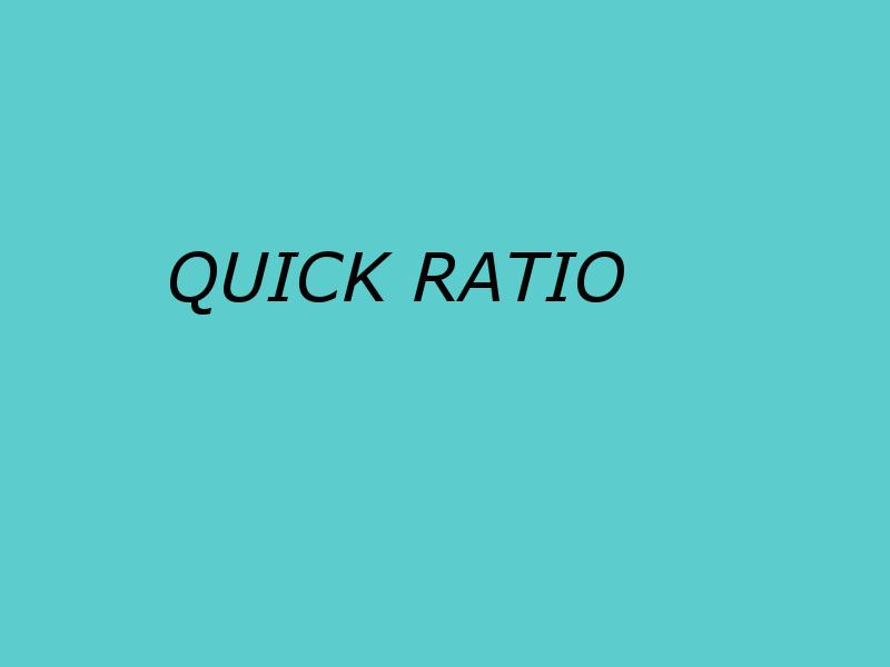 Quick Ratio(бързо съотношение)
